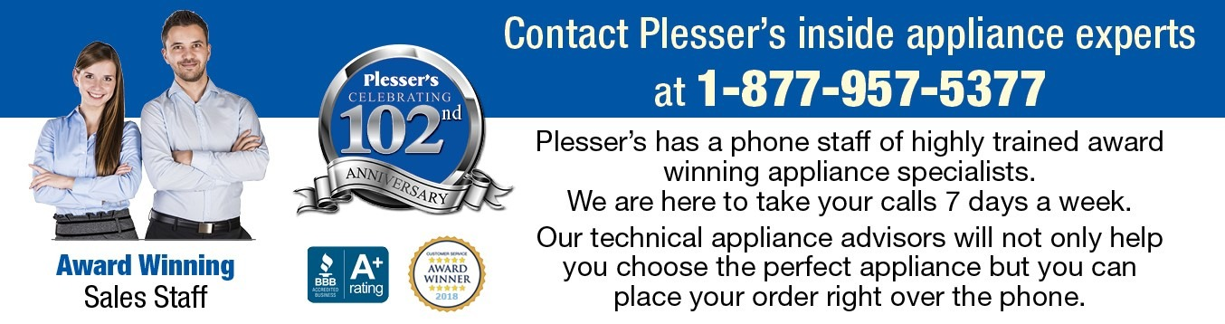 Call Plesser's inside appliance experts 1-877-957-5377