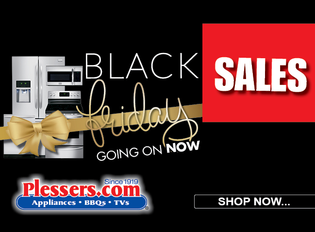 Black Friday Sales Going On Now! - Plessers Appliances & Electronics