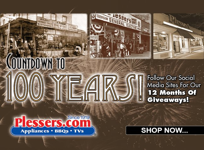 Countdown to 100 Years! - Plessers Appliances & Electronics